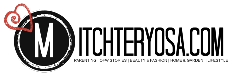 mitchteryosa.com | PARENTING | OFW STORIES | BEAUTY  FASHION | HOME  GARDEN | LIFESTYLE