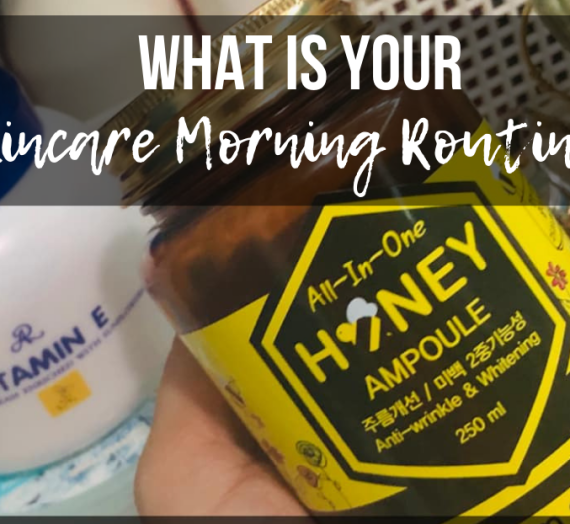 What's Your Skincare Morning Routine?