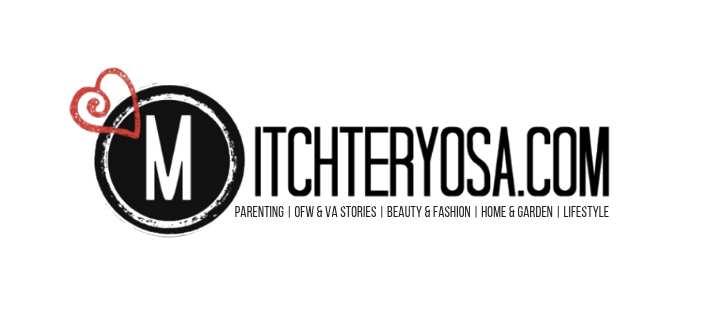 mitchteryosa.com | PARENTING | OFW & VA STORIES | BEAUTY & FASHION | HOME & GARDEN | LIFESTYLE