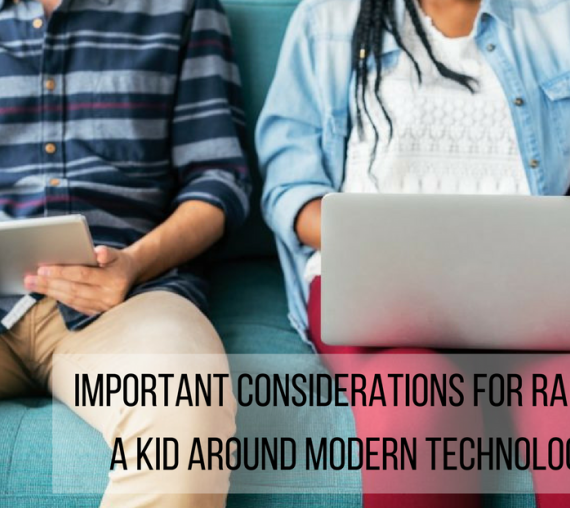 Important Considerations for Raising a Kid Around Modern Technology