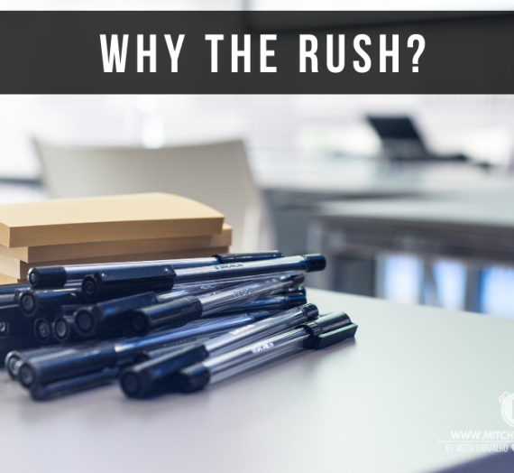 Why the rush?