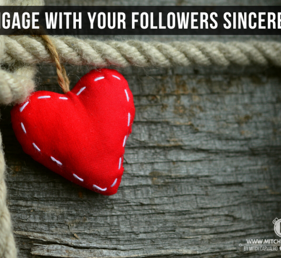 Engage with your followers sincerely