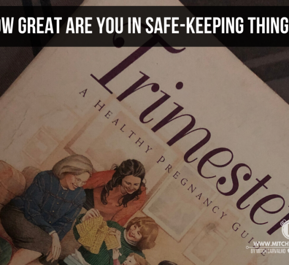 How great are you in safe-keeping things?